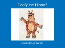 Doofy the Hippo?