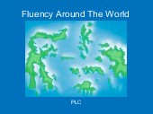 Fluency Around The World