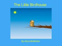The Little Birdhouse