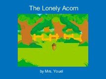 The Lonely Acorn
